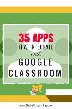 The post 35 Awesome Apps that Integrate with Google Classroom appeared first on Shake Up Learning. Google Classroom Apps! Did you know that Google Classroom plays well with others? Yep! Google is know