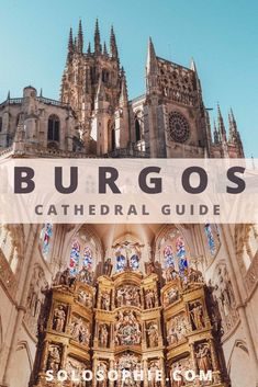 Everything You Must Know About Visiting Burgos Cathedral, the final resting place of El Cid along the Camino (el Camino) in Spain, Europe