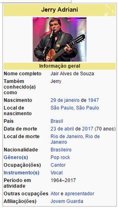 Jerry Adriani,  nome artístico  de  Jair Alves de Sousa  ( São Paulo ,  29 de janeiro  de  1947  –  Rio de Janeiro ,  23 de abr...