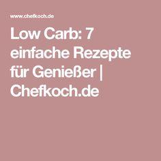 Low Carb: 7 einfache Rezepte für Genießer | Chefkoch.de