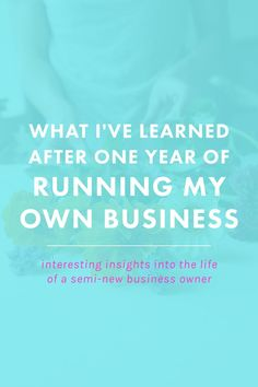 What I've Learned After One Year of Running My Own Business
