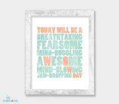 Today Will Be An Awesome Day - 8x10 - Motivational Coral & Mint Pastel Texture Print. $16.00, via Etsy.