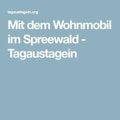 Mit dem Wohnmobil im Spreewald - Tagaustagein