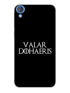 Game Of Thrones - Valar Dohaeris - Typography - Designer Mobile Phone Case Cover for HTC Desire 820