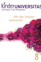 kinderUNIVERSITAS, Band 08: Wo der Husten herkommt | Sachkunde | Nach Fach | Download-Shop | Unterrichtsmaterialien, Arbeitsblätter & Übungsblätter | Mein-Unterrichtsmaterial.de