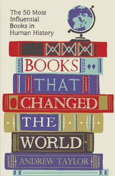 Books That Changed The World: The 50 Most Influential Books in Human History: Amazon.de: Andrew Taylor: Fremdsprachige Bücher
