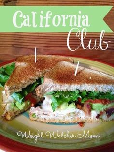 Weight Watcher Moms' California Club Sandwich, 8 Weight Watcher Points Plus...say what!?!? I can't wait to try!