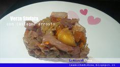 Verza stufata con Castagne arrosto  #cucinaeconomica #cucinadelriciclo #cucinapernegati #contorni  http://leamichedidona.blogspot.it/2015/11/verza-in-padella-con-castagne-arrosto.html