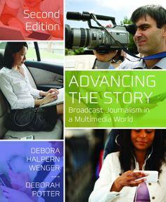 Bestseller Books Online Advancing the Story: Broadcast Journalism in a Multimedia World Debora Halpern Wenger, Deborah Potter $32.76  - http://www.ebooknetworking.net/books_detail-1608717143.html