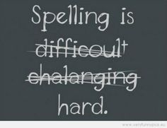 The difficulties and challenges of spelling.