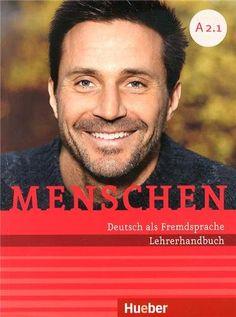 Menschen : Deutsch als Fremdsprache. A2.1 / Charlotte Habersack ... [et al.]