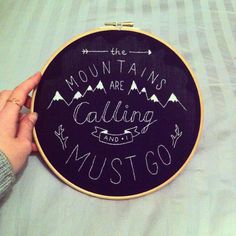 The mountains are calling and I just go.... Embroidery hoop!