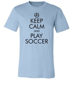 Keep Calm and Play Soccer2 - Unisex T-shirt