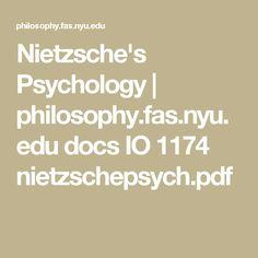 Nietzsche's Psychology | philosophy.fas.nyu.edu docs IO 1174 nietzschepsych.pdf