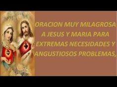 ORACIÓN MUY MILAGROSA A JESÚS Y MARÍA PARA EXTREMAS NECESIDADES Y ANGUSTIOSOS PROBLEMAS, - YouTube
