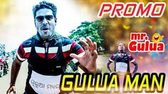 Gulua Man   Mr Gulua   PROMO   Watch Now   HD Video