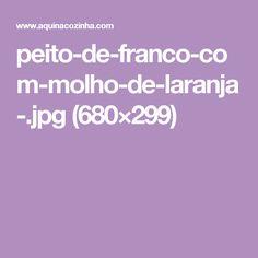 peito-de-franco-com-molho-de-laranja-.jpg (680×299)