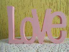 LOVE  - palavra decorativa Decore sua casa com estilo. Peça em MDF de espessura em 15mm pintada artesanalmente. Pode ser personalizada em outras cores.  Linda peça para decoração. Presenteie ou decore sua casa, seu cantinho de amor !!!! R$35,00