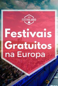 Europa, dicas de viagem, festival de música, music festival, Dinamarca, Polônia, Holanda, Suécia, Áustria
