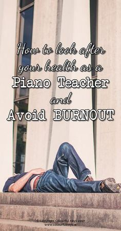You can't be a successful piano teacher if you burn yourself out. Here's what you can do to stay healthy. https://colourfulkeys.ie/top-tips-avoid-piano-teacher-burnout/