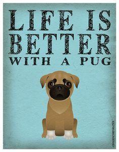 La vida es mejor con una impresión de arte Pug por DogsIncorporated