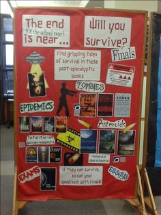 Here's my End of the School Year/Apocalypse bulletin board that I made! Finals can sometimes feel like the end of the world, so why not de-stress and put things in perspective by reading a book about someone dealing with/surviving a seemingly impossible situation? (New Trier High School Library)