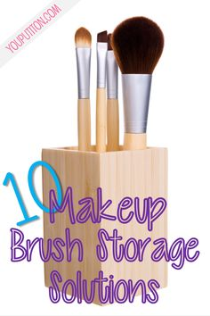 10 Makeup Brush Storage Solutions