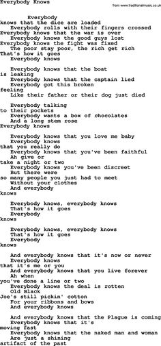 Leonard Cohen song Everybody Knows-leonard-cohen.txt lyrics. Current events are what have been bringing this song to my mind lately.