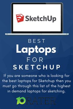 If you are someone who is looking for the best laptops for Sketchup then you must go through this list of the highest in demand laptops for sketching. Best Laptops, You Must, Good Things