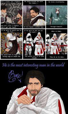 Ezio - the most interesting man in the world...