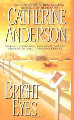 Bright Eyes (Coulter Family Series) by Catherine Anderson, http://www.amazon.com/dp/0451212169/ref=cm_sw_r_pi_dp_iMBRpb02DD277