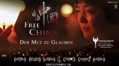 Trailer: FREE CHINA - The Courage to Believe (Der Mut zu Glauben) - Nominiert für den Cosmic Angel Award 2014 http://www.cosmic-cine.com • http://www.facebook.com/CosmicCine    Website Film: http://www.freechinamovie.com Facebook Film: https://www.facebook.com/freechinamovie