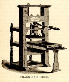 Benjamin Franklin's printing press  Philadelphia has a reproduction. The original is in the Smithsonian.