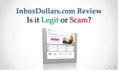 inbox-dollars-com-review-legit-or-scam by Sandeep Iyengar via Slideshare