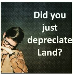 In accounting assets depreciate at a fixed rate. However, land and property values do not depreciate.