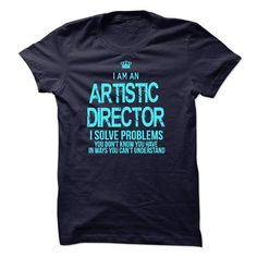I Am An Artistic Director T-Shirt Hoodie Sweatshirts aeo