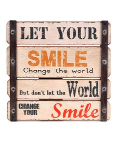 Look what I found on #zulily! 'Let Your Smile Change the World' Wall Art #zulilyfinds