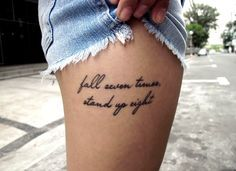 RED REIDING HOOD: Fall seven times stand up eight tattoo upper leg text ink inspiration