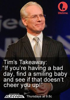 Tim Gunn's Takeaway Ep. 11 #ProjectRunway #MakeItWork #Fashion #Quotes
