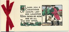 """""""I wish you a Christmas  Of health, joy, and laughter With never an ache nor an ill the day after"""" Vintage Christmas cards  This card is part of the Dulah Evans Krehbiel Card Collection at the National Museum of Women in the Arts (NMWA) Betty Boyd Dettre Library and Research Center (LRC) http://nmwa.org/learn/library-archives  Publication date: 1911"""