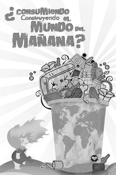 Consumiendo el mundo de mañana Spanish, Recycling, Playing Cards, Environment, The Unit, Events, World, Poster, School