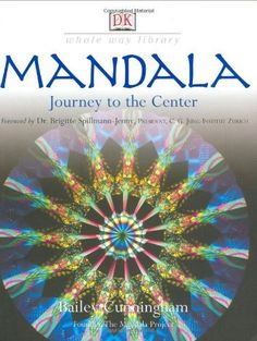 Mandala: Journey to the Center (Whole Way Library) by Bailey Cunningham, http://www.amazon.com/dp/0789497409/ref=cm_sw_r_pi_dp_OHJzqb0JMZKF5
