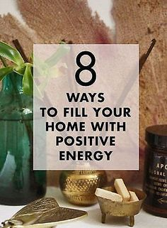 8 Ways to Fill Your Home with Positive Energy