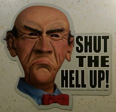 Jeff Dunham Walter - Shut The Hell Up Car / Locker / Refrig Magnet in Collectibles, Animation Art & Characters, Animation Characters Jeff Dunham Walter, Funny As Hell, You Funny, Hilarious, Funny Shit, Funny Stuff, Funny Things, Funny Work, Funny Happy