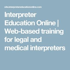 Interpreter Education Online | Web-based training for legal and medical interpreters