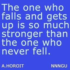 The one with MS who falls & gets up is so much stronger than the one who never fell! Keep Fighting