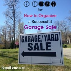 7 tips for how to organize a successful garage sale, not to mention declutter your home, enhance organization and get your house ready to sell!