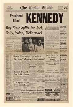 November 8, 1960: Massachusetts Senator John F. Kennedy defeated Vice President Richard M. Nixon for the presidency. The Boston Globe, November 9, 1960.