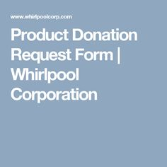 Product Donation Request Form | Whirlpool Corporation