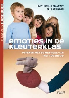 Emoties in de kleuterklas : oefenen met de methode van Het Toverbos / Malfait, Catherine ; Jeannin, Niki - Leuven : LannooCampus, 2012. - 201 p. : ill. - ISBN 9789401403207